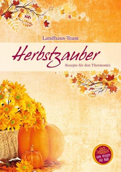 Herbstzauber Rezepte für den Thermomix