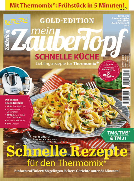 [Mängelexemplar] mein ZauberTopf Gold-Edition «Schnelle Küche» | Ausgabe 02/2019