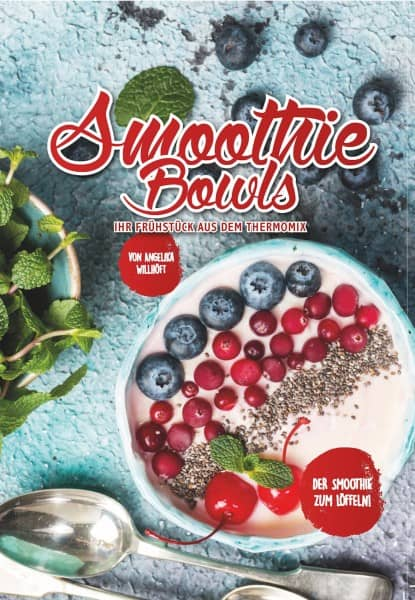 Smoothie Bowls - Ihr Frühstück aus dem Thermomix