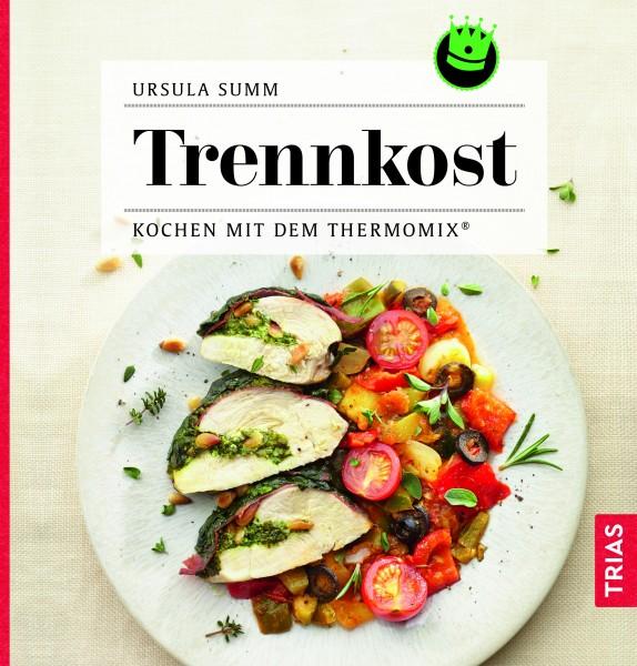 «Trennkost - Kochen mit dem Thermomix®»