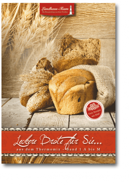 Leckere Brote für Sie...aus dem Thermomix® A bis M
