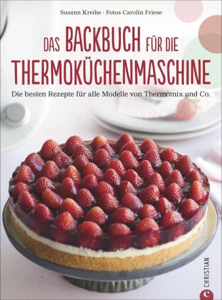 Das Backbuch für die Küchenmaschine (auch Thermomix)